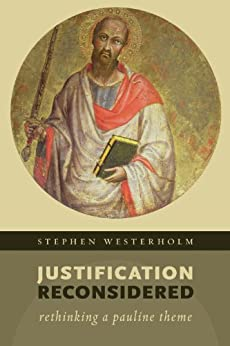 Justification Reconsidered: Rethinking A Pauline Theme by [Westerholm, Stephen]