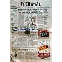 MONDE (LE) [No 17941] du 01/10/2002 - LOGEMENT - PENURIE SUR LE MARCHE LOCATIF - BRESIL - SOUTIEN DU FMI ET DU G7 - SERBIE - ELECTION ET DECOLLAGE DE L'ECONOMIE - NOUVEAU MONDE - LA GAUCHE DU PS VEUT DIRIGER LE PARTI - PLOZEVET - EDGAR MORIN EST DE RETOUR - AUTOMOBILE - L'OFFENSIVE JAPONAISE - FRANCE TELECOM - JEAN-LOUIS VINCIGUERRA DEFEND SON ENTREPRISE - PUBLICITE - VOITURE VITESSE OU SECURITE ? - GOLF - L'EUROPE L'EMPORTE SUR LES ETATS-UNIS - THEATRE - LUCHINI, SOBRE KNOC