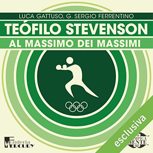 Teófilo Stevenson: Al massimo dei massimi (Olimpicamente)   Luca Gattuso