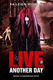 #10: Live Another Day (Dangerous Days - Zombie Apocalypse Book 4)