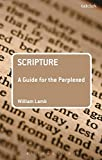 Scripture: A Guide for the Perplexed (Guides for the Perplexed)