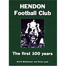 Hendon Football Club: The First 100 Years