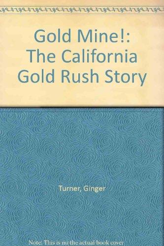 Gold Mine!: The California Gold Rush Story