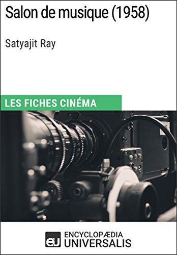 Salon de musique de Satyajit Ray: Les Fiches Cinéma d'Universalis (French Edition)