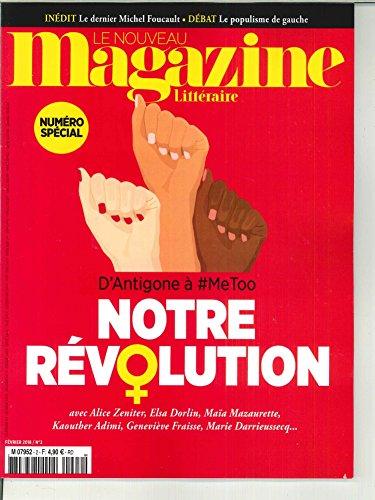 Le Nouveau Magazine Litteraire N 2 Notre Revolution Fevrier 2018