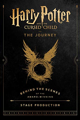 Harry Potter and the Cursed Child: The Journey: Behind the Scenes of the Award-Winning Stage Production (English Edition)