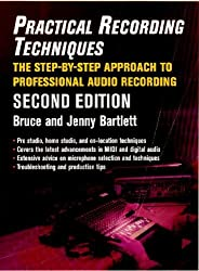 Practical Recording Techniques by Bruce Bartlett (1998-03-06)