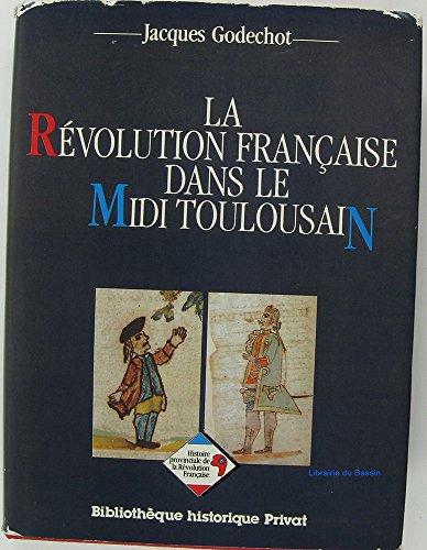 Descargar Libro Histoire provinciale de la Révolution française Tome 1 : La Révolution française dans le Midi toulousain de Jacques Godechot