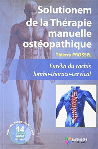 Solutionem de la Thérapie manuelle ostéopathique : Euréka du rachis lombo-thoraco-cervical