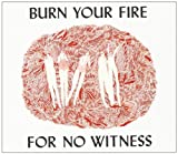 Burn your fire for no witness | Olsen, Angel