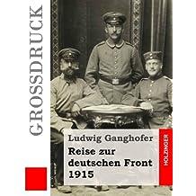 Reise zur deutschen Front 1915 (Großdruck)