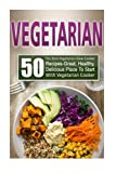 Vegetarian: 50 The Best Vegetarian Slow Cooker Recipes-Great, Healthy, Delicious Place To Start With Vegetarian Slow Cooker (Vegetarian, Vegetarian Cooker, Vegetarian Recipes, Vegetarian Times)