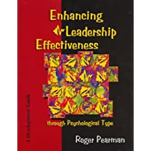 Enhancing Leadership Effectiveness through Psychological Type: A Development Guide for Using Psychological Type with Executives, Managers and Supervisors