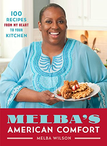 melbas-american-comfort-100-recipes-from-my-heart-to-your-kitchen-english-edition