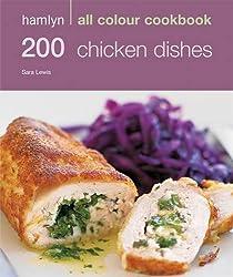 200 Chicken Dishes: 200 Chicken Recipes (Hamlyn All Colour Cookbook)