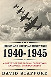 Britain and European Resistance 1940-1945: A Survey of the Special Operations Executive, with Documents