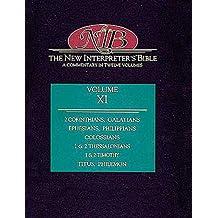 New Interpreter's Bible Volume XI: 2 Corinthians, Galatians, Ephesians, Philippians, Colossians, 1 & 2 Thessalonians, 1 & 2 Timothy, Ti