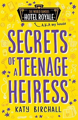 Secrets of a Teenage Heiress (Hotel Royale) por Katy Birchall