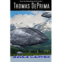 Azula Carver (A Galaxy Unknown) (Volume 10) by Thomas DePrima (2015-09-20)
