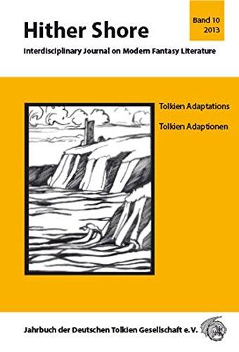 """Hither Shore Nr. 10 """"Tolkien-Adaptionen - Tolkien Adaptations"""": Jahrbuch 2013 der Deutschen Tolkien Gesellschaft e.V."""