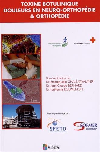Toxine botulinique, douleurs en neuro-orthopédie & orthopédie : 6e Colloque Centre médico-chirurgical de réadaptation des Massues, Lyon, 28 novembre 2014