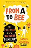 From A to Bee: My First Year as a Beginner Beekeeper (English Edition)