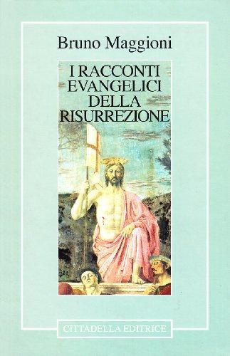 I racconti evangelici della risurrezione (Commenti e studi biblici)