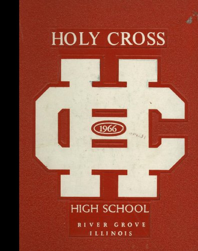 (Reprint) 1966 Yearbook: Holy Cross High School, River Grove, Illinois