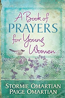 A Book of Prayers for Young Women by [Omartian, Stormie, Omartian, Paige]