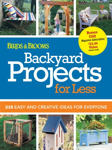 Backyard Projects for Less: 215 Easy and Creative Ideas for Everyone