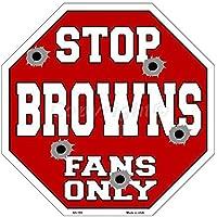 Smart Blonde Browns Fans nur Metall Neuheit Octagon Stoppschild bs-185