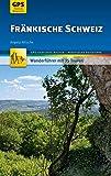 Fränkische Schweiz Wanderführer Michael Müller Verlag: 35 Touren mit GPS-kartierten Routen und praktischen Reisetipps (MM-Wandern)