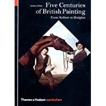 Five Centuries of British Painting: From Holbein to Hodgkin (World of Art) by Andrew Wilton (2002-01-01)