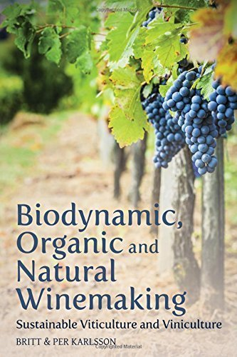 Biodynamic, Organic and Natural Winemaking: Sustainable Viticulture and Viniculture by Britt Karlsson (2014-09-18)