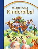 Die große Arena Kinderbibel