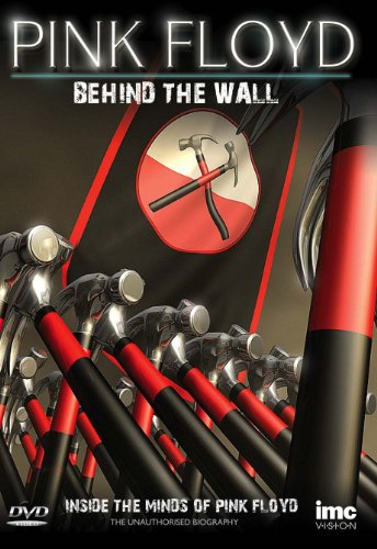 The Story of Pink Floyd - Behind the Wall - Inside the...