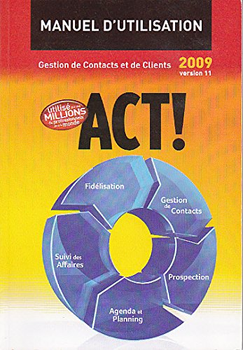 Act! manuel d'utilisation 2009 version 11