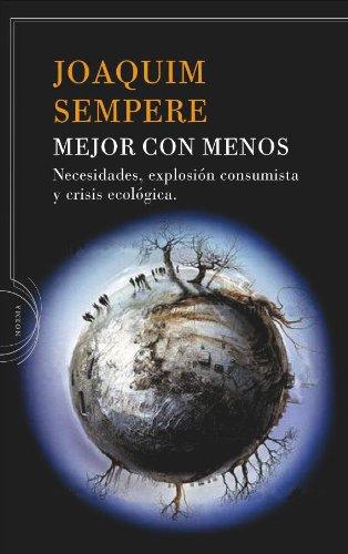 Mejor con menos: Necesidades, explosión consumista y crisis ecológica (Noema(critica)) por Joaquim Sempere
