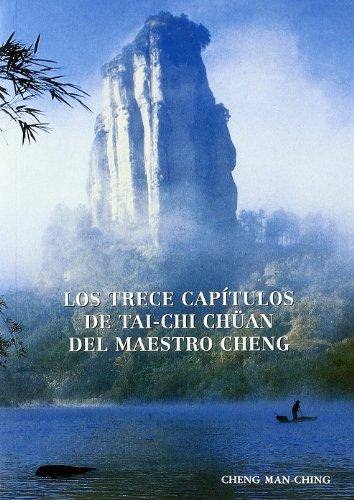 Los trece capítulos de Tai-Chai Chüan del maestro Cheng : el arte de la armonía por Man-Ching Cheng
