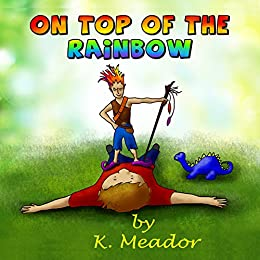 On Top of the Rainbow by [Meador, K.]
