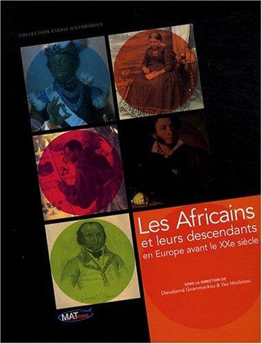 Les Africains et leurs descendants en Europe avant le XXe siècle par Dieudonné Gnammankou, Yao Modzinou (Sous la direction)