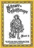 Schnurrpfeiffereyen, Bd.2, 124 alte und neue Lieder und Tänze