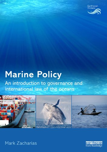 Marine Policy: An Introduction to Governance and International Law of the Oceans (Earthscan Oceans)