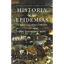 Historia de las epidemias en España y sus colonias (1348-1919) (Historia Divulgativa)