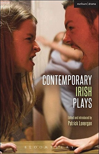 Contemporary Irish Plays: The Last Days of a Reluctant Tyrant; Freefall; Desolate Heaven; Forgotten; The Boys of Foley Street; Planet Belfast (Play Anthologies)