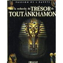 À la recherche du trésor de Toutânkhamon (Passion de l'Égypte)