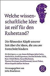 Welche wissenschaftliche Idee ist reif f??r den Ruhestand?: Die f??hrenden K??pfe unserer Zeit ??ber die Ideen, die uns am Fortschritt hindern by John Brockman (2016-01-21)
