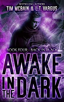 Back in Black (Awake in the Dark Book 4) by [McBain,Tim, Vargus,L.T.]