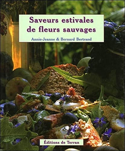 Saveurs estivales de fleurs sauvages par Annie-Jeanne & Bernard Bertrand