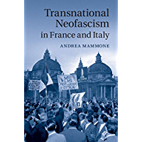 Transnational Neofascism in France and Italy (English Edition)